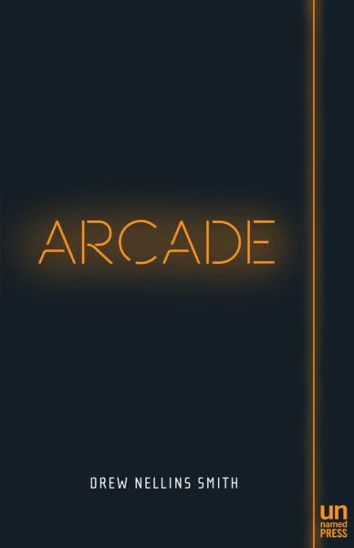Arcade by Drew Nelling Smith