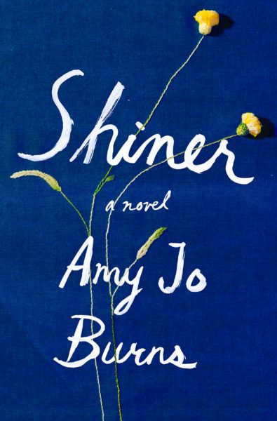 Book cover of the novel SHINER by Amy Jo Burns
