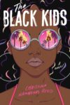 Cover of the novel The Black Kids by Christina Hammonds Reed