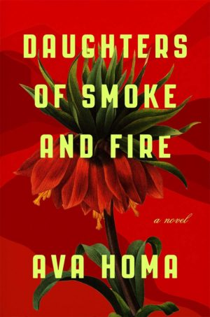 Cover of the novel DAUGHTERS OF SMOKE AND FIRE by Ava Homa