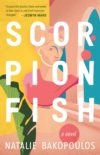 Cover of the novel SCORPIONFISH by Natalie Bakopoulos