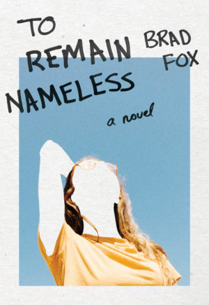 Cover of the novel TO REMAIN NAMELESS by Brad Fox.